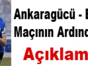 Ankaragücü - Erciyesspor Maçının Ardından
