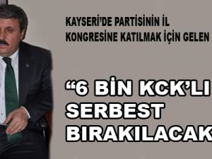 MUSTAFA DESTİCİ: ''6 BİN KCK'LI SERBEST BIRAKILACAK''