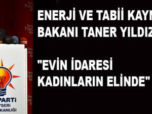 """""""BAKAN YILDIZ EVİN İDARESİ KADINLARIN ELİNDE"""""""