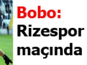 Bobo Rizespor maçında sahada