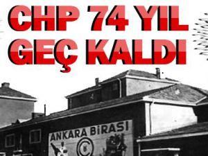 CHP İtiraz Etmek İçin 74 yıl Gecikti