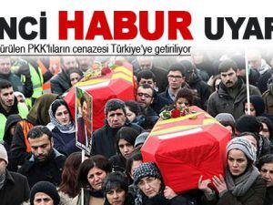 PKK cenazesi Habur'a dönüşmesin!