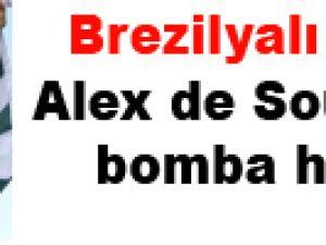 Brezilyalı yıldız Alex de Souza'dan bomba haber