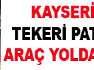 KAYSERİ'DE TEKERİ PATLAYAN ARAÇ YOLDAN ÇIKTI