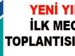 YENİ YILIN İLK MECLİS TOPLANTISI YAPILDI