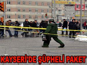 DİKKAT KAYSERİ'DE ŞÜPHELİ PAKET ALARMI