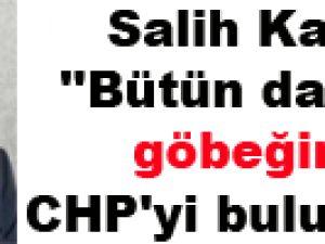 Salih Kapusuz ''Bütün darbelerin göbeğinde CHP'yi bulursunuz''