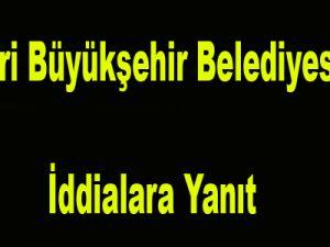 Kayseri Büyükşehir Belediyesi'nden İddialara Yanıt