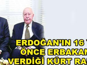 ERDOĞAN'IN 16 YIL ÖNCE ERBAKAN'A VERDİĞİ KÜRT RAPORU