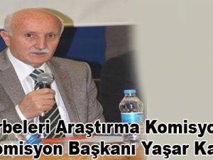 Darbeleri Araştırma Komisyonu Alt Komisyon Başkanı Yaşar Karayel: