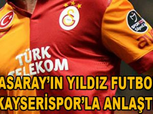 Galatasaraylı futbolcu Kayserispor yolunda