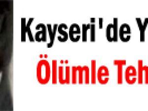 Kayseri'de Yengesini Ölümle Tehdit Etti