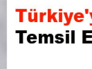 Türkiye'yi Temsil Edecek