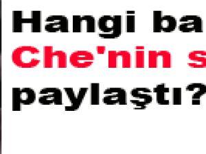 Hangi bakan Che'nin sözünü paylaştı?