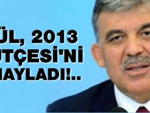 Cumhurbaşkanı Abdullah Gül, 2013 Bütçesi'ne Onay Verdi!..