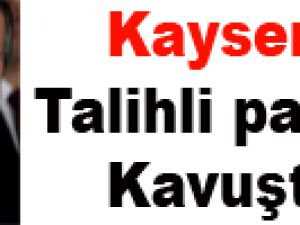 Kayseri'li  talihli parasına kavuştu
