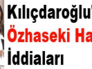 Kılıçdaroğlu'nun Özhaseki Hakkındaki İddiaları