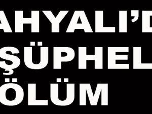 YAHYALI' DA ŞÜPHELİ ÖLÜM