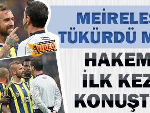 Hakem Halis Özkahya'dan Meireles Açıklaması Geldi