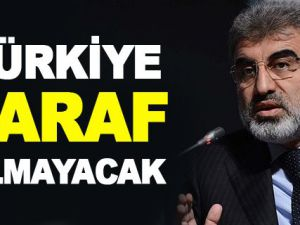 Taner Yıldız: Türkiye taraf olmayacaktır