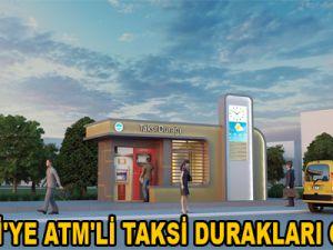 KAYSERİ'YE ATM'Lİ TAKSİ DURAKLARI GELİYOR