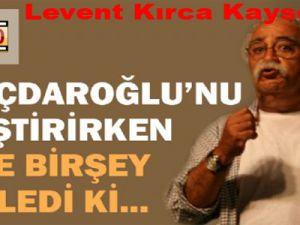 Levent Kırca'dan Kılıçdaroğlu'na şok sözler
