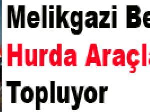 Melikgazi Belediyesi Hurda Araçları Topluyor