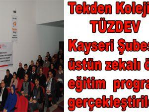 Tekden KolejindeTÜZDEV Kayseri Şubesi tarafından düzenlenen üstün zekalı  öğrenci eğitim  programı  gerçekleştirildi