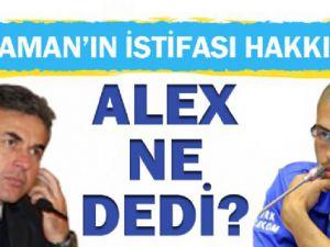 Alex Aykut Kocaman'ın istifası hakkında ne dedi ?