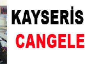 KAYSERİSPOR'DA CANGELE ŞOKU