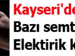 Kayseri'de bazı semtlerde elektirik kesintisi