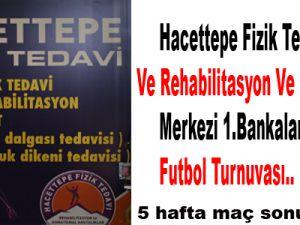 Hacettepe Fizik Tedavi Ve Rehabilitasyon Ve romatizmal Merkezi 1.Bankalar Arası Futbol Turnuvası