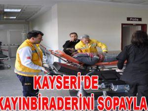 KAYSERİ'DE GELİN KAYINBİRADERİNİ SOPAYLA DÖVDÜ