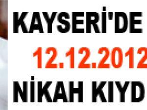 KAYSERİ'DE 115 KİŞİ 12.12.2012'DE NİKAH KIYDIRACAK