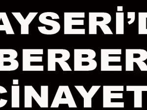 ZİYAGÖKALP MAHALLESİ'NDE BERBER CİNAYETİ