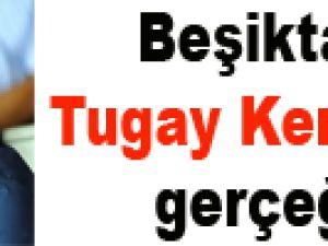 Beşiktaş  Tugay Kerimoğlu gerçeği