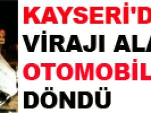 KAYSERİ'DE VİRAJI ALAMAYAN OTOMOBİL TERS DÖNDÜ