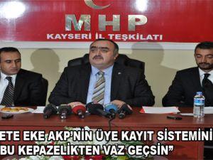 BAŞKAN METE EKE AKP'NİN ÜYE KAYIT SİSTEMİNİ ELEŞTİRDİ