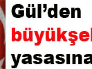 13 İl Büyükşehir Oluyor Cumhurbaşkanı Gül Belediye Yasasına Onay Verdi!..