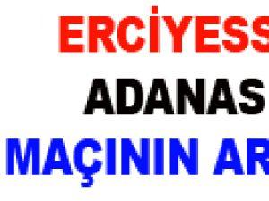 KAYSERİ ERCİYESSPOR - ADANASPOR MAÇININ ARDINDAN