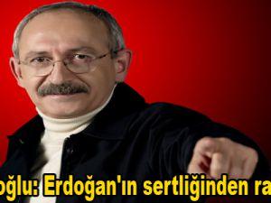 Kılıçdaroğlu: Erdoğan'ın sertliğinden rahatsızım