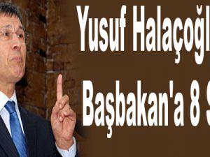 Yusuf Halaçoğlu'ndan Başbakan'a 8 Soru