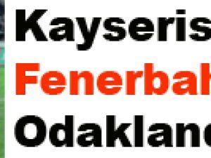 Kayserispor Fenerbahçe'ye Odaklandı