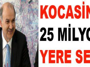 KOCASİNAN 25 MİLYON'U YERE SERDİ