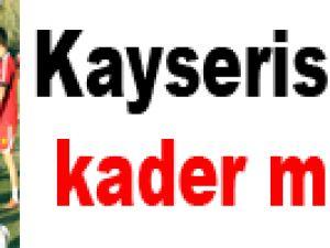 Kayserispor'un kader maçları!
