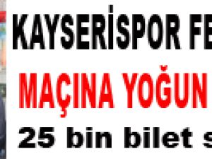 KAYSERİSPOR FENERBAHÇE MAÇINA YOĞUN İLGİ