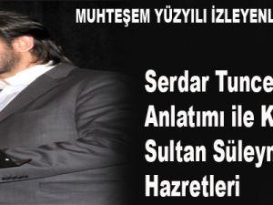 Serdar Tuncer Anlatımı  Muhteşem Yüzyıl ile Kanuni Sultan Süleyman Han Hazretleri-VİDEO