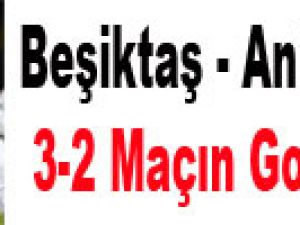 Beşiktaş - Ankaragücü: 3-2 Maçın Özeti Ve Golleri