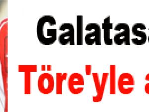 Galatasaray Töre'yle anlaştı!