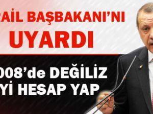 Başbakan Tayyip Erdoğan Netenyahu'ya seslendi